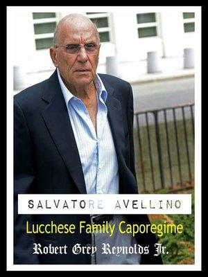 cover image of Salvatore Avellino Lucchese Family Caporegime