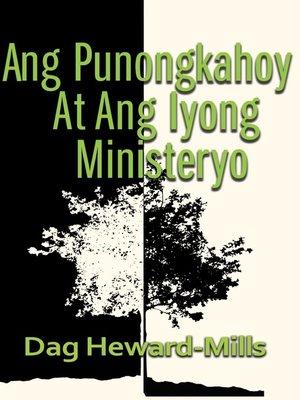 cover image of Ang Punongkahoy At Ang Iyong Ministeryo