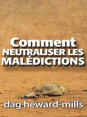 cover image of Comment neutraliser les malèdictions