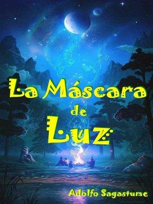 cover image of La Máscara de Luz