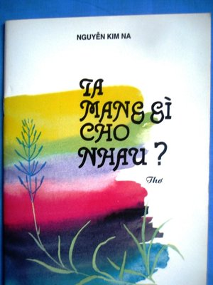 cover image of Ta Mang Gì Cho Nhau ? -What Do We Offer Together ?