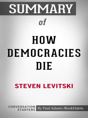 cover image of Summary of How Democracies Die by Steven Levitsky / Conversation Starters