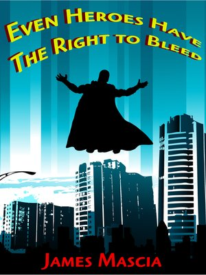 cover image of Even Heroes Have the Right to Bleed