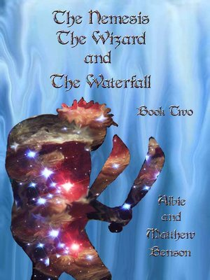 cover image of The Nemesis, the Wizard and the Waterfall. Book two