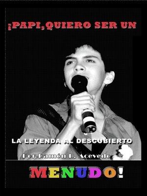 "cover image of ""¡Papi, Quiero Ser Un Menudo!"""