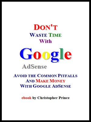cover image of Don't Waste Time with Google AdSense