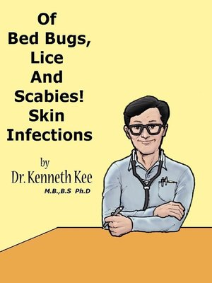 cover image of Of Bed Bugs, Lice and Scabies! Skin Infections.