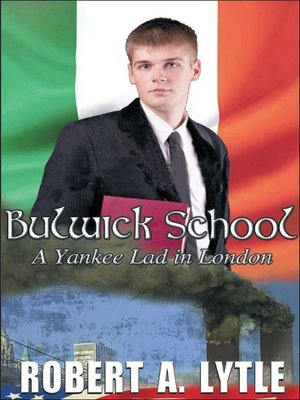 "cover image of Bulwick School ""A Yankee Lad in London"""