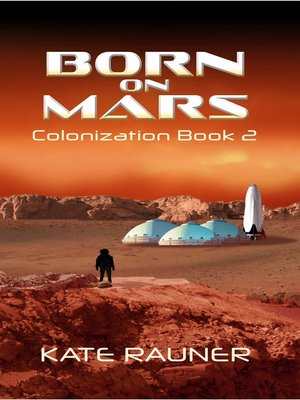 cover image of Born on Mars Colonization Book 2