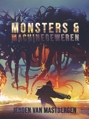 cover image of Monsters & Machinegeweren