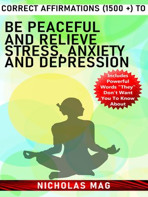 cover image of Correct Affirmations (1500 +) to Be Peaceful and Relieve Stress, Anxiety and Depression