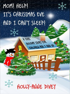 Its Christmas Eve.Mom Help It S Christmas Eve And I Can T Sleep By Holly