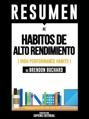 cover image of Habitos De Alto Rendimiento (High Performance Habits)--Resumen Del Libro De Brandon Buchard