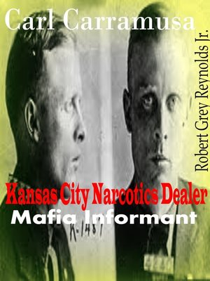 cover image of Carl Carramusa Kansas City Narcotics Dealer Mafia Informant