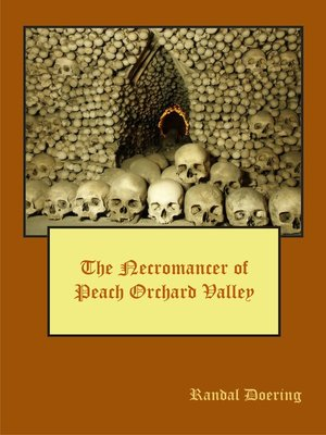 cover image of The Necromancer of Peach Orchard Valley