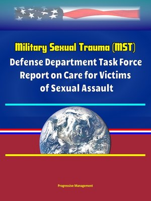 cover image of Military Sexual Trauma (MST)--Defense Department Task Force Report on Care for Victims of Sexual Assault