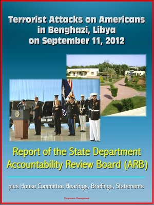 cover image of Terrorist Attacks on Americans in Benghazi, Libya on September 11, 2012