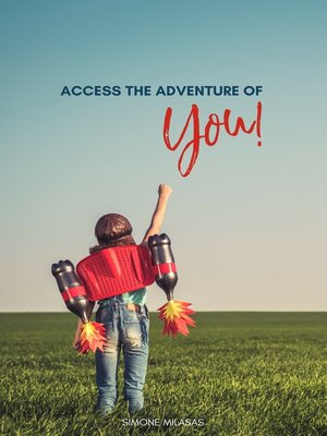 cover image of Access the Adventure of You