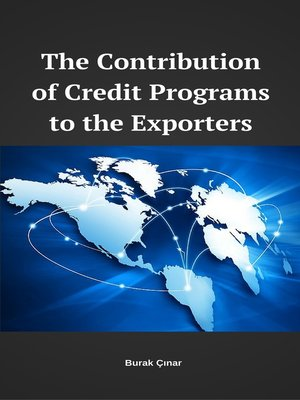 cover image of The Contribution of Credit Programs to the Exporters