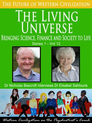 cover image of The Living Universe-Bringing Science, Finance and Society to Life (The Future of Western Civilization Series 1)