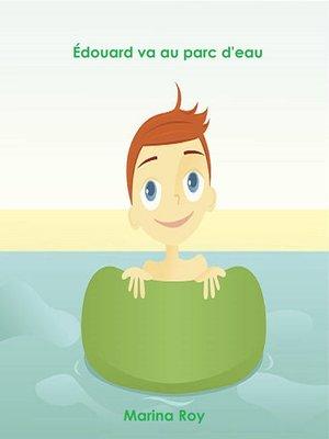 cover image of Édouard va au parc d'eau