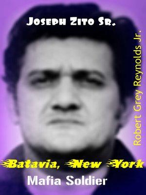 cover image of Joseph Zito Sr. Batavia, New York Mafia Soldier