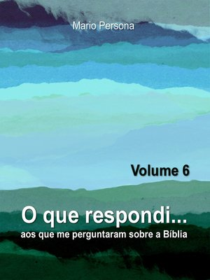 cover image of O que respondi aos que me perguntaram sobre a Biblia