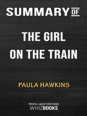 cover image of Summary of the Girl on the Train For Fans by Paula Hawkins / Trivia/Quiz for Fans