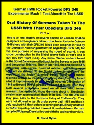 cover image of Oral History of Germans Taken to the USSR with Their Obsolete DFS 346-Part 6