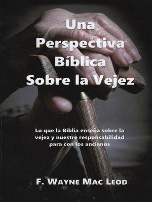 cover image of Una Perspectiva Bíblica Sobre la Vejez