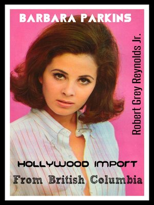 cover image of Barbara Parkins Hollywood Import From British Columbia