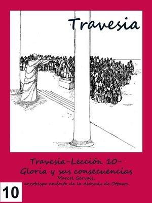 cover image of Travesia-Lección 10- Gloria y sus consecuencias