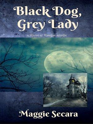cover image of Black Dog, Grey Lady