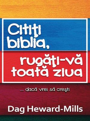 cover image of Citiți Biblia, Rugăți-Vă Toată Ziua ... Dacă Doriți Să Creşteţi