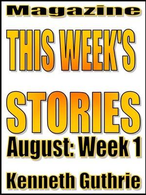 cover image of This Week's Stories (August, Week 1)