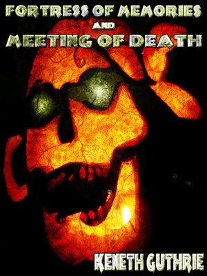 cover image of Fortress of Memories and Meeting of Death (Combined Edition)
