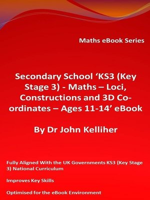 cover image of Secondary School 'KS3 (Key Stage 3)--Maths – Loci, Constructions and 3D Co-ordinates – Ages 11-14' eBook
