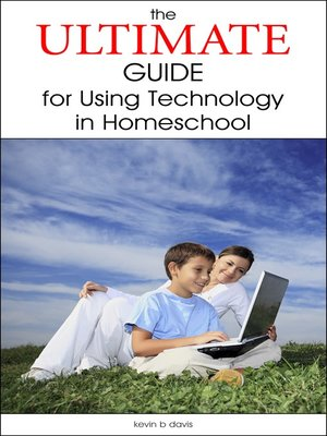 cover image of The Ultimate Guide for Using Technology in Homeschool