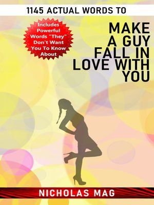 cover image of 1145 Actual Words to Make a Guy Fall in Love with You
