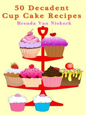 cover image of 50 Decadent Cupcake Recipes