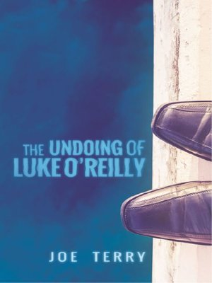 cover image of The Undoing of Luke O'Reilly
