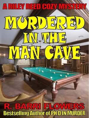 cover image of Murdered in the Man Cave (A Riley Reed Cozy Mystery)