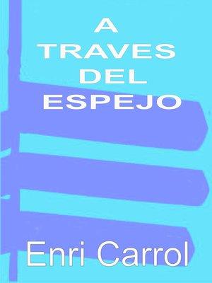 cover image of A Traves Del Espejo