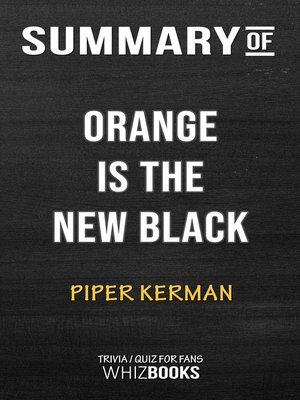 cover image of Summary of Orange is the New Black by Piper Kerman / Trivia/Quiz for Fans