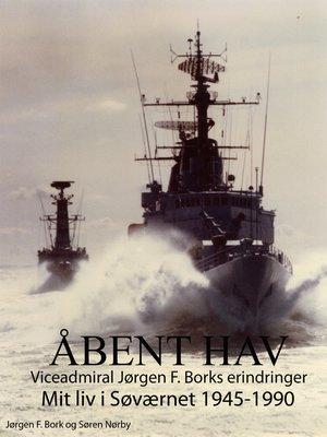 cover image of Åbent hav. Mit liv i Søværnet 1945-1990
