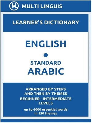 cover image of English-Standard Arabic Learner's Dictionary (Arranged by Steps and Then by Themes, Beginner--Intermediate Levels)