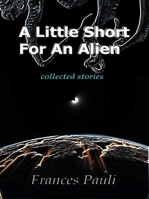 cover image of A Little Short For an Alien