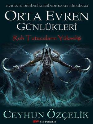 cover image of Orta Evren Günlükleri / Ruh Tutucuların Yükselişi