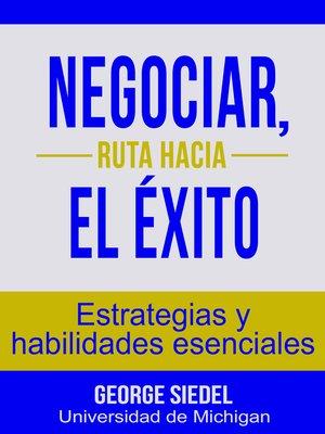 cover image of Negociar, ruta hacia el éxito