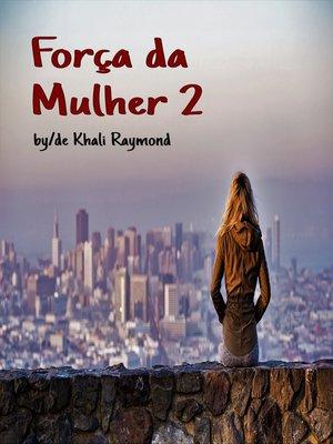 cover image of Força da Mulher 2